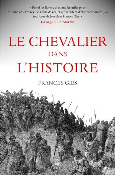 LE CHEVALIER DANS L'HISTOIRE GIES FRANCES BELLES LETTRES