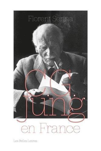 C. G. JUNG EN FRANCE : RENCONTRES, PASSIONS ET CONTROVERSES