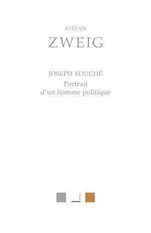 JOSEPH FOUCHE, PORTRAIT D'UN HOMME POLITIQUE ZWEIG/POLLET BELLES LETTRES