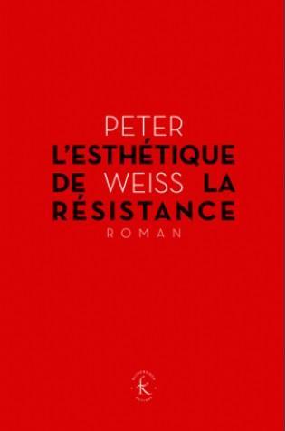 ESTHETIQUE DE LA RESISTANCE - COLLECTION D'ESTHETIQUE  Klincksieck