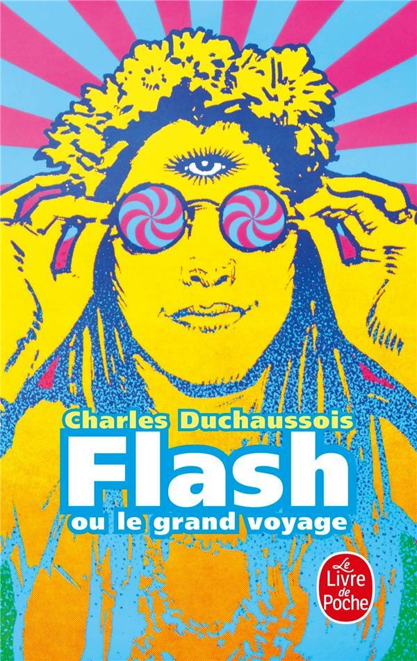 FLASH OU LE GRAND VOYAGE DUCHAUSSOIS-C LGF/Livre de Poche