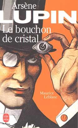 ARSENE LUPIN LE BOUCHON DE CRISTAL LEBLANC MAURICE LGF/Livre de Poche