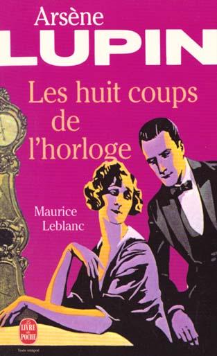 LES HUIT COUPS DE L'HORLOGE LEBLANC M LGF/Livre de Poche