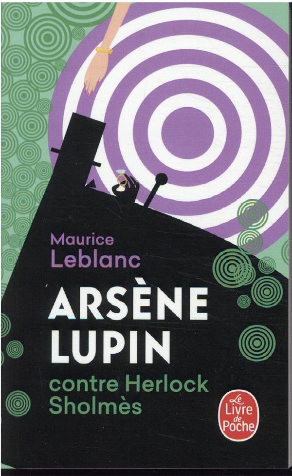 ARSENE LUPIN CONTRE HERLOCK SHOLMES LEBLANC MAURICE LGF/Livre de Poche