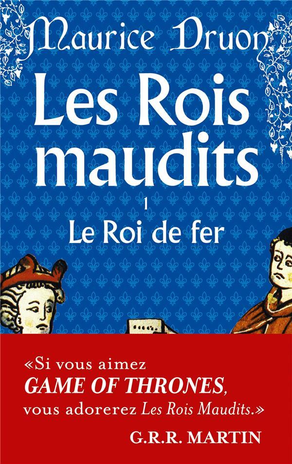 LES ROIS MAUDITS T.1  -  LE ROI DE FER DRUON-M LGF/Livre de Poche