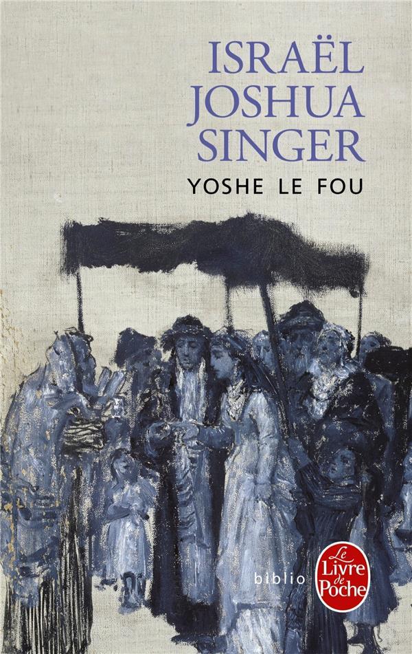 YOSHE LE FOU