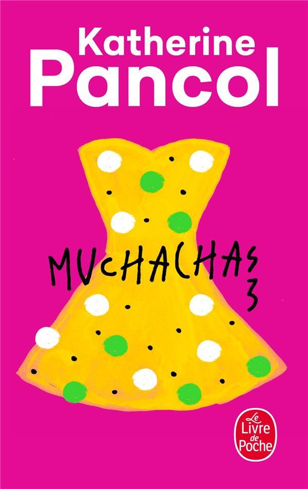 MUCHACHAS T.3 Pancol Katherine Le Livre de poche