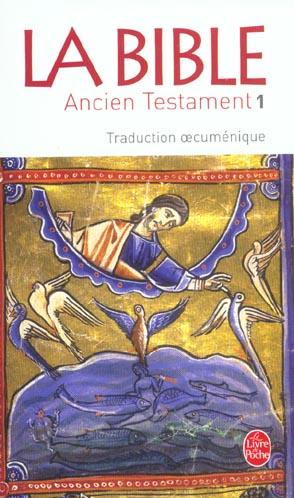 LA BIBLE  -  ANCIEN TESTAMENT T.1 XXX LGF/Livre de Poche
