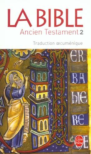 LA BIBLE - ANCIEN TESTAMENT TOME 2 - TRADUCTION OECUMENIQUE XXX LGF/Livre de Poche