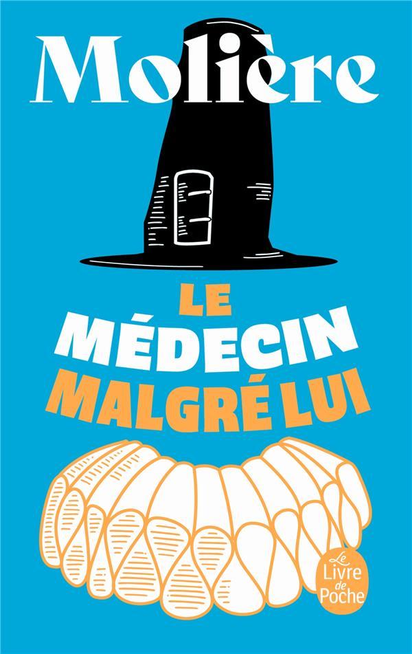 LE MEDECIN MALGRE LUI MOLIERE LGF/Livre de Poche