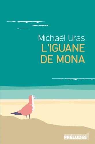 L'IGUANE DE MONA URAS MICHAEL LGF/Livre de Poche