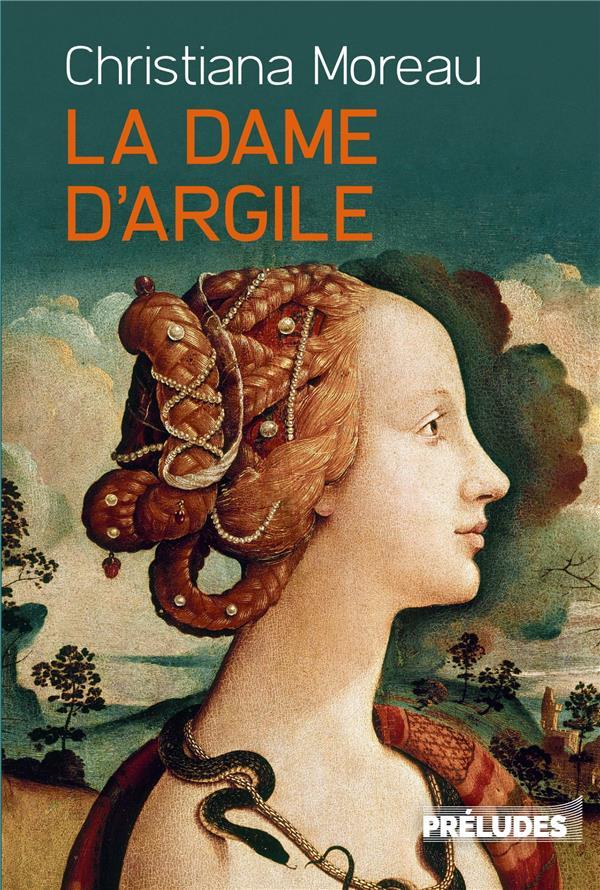 LA DAME D'ARGILE MOREAU CHRISTIANA LGF/Livre de Poche