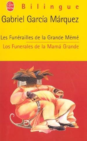 LES FUNERAILLES DE LA GRANDE MEME GARCIA MARQUEZ G. LGF/Livre de Poche