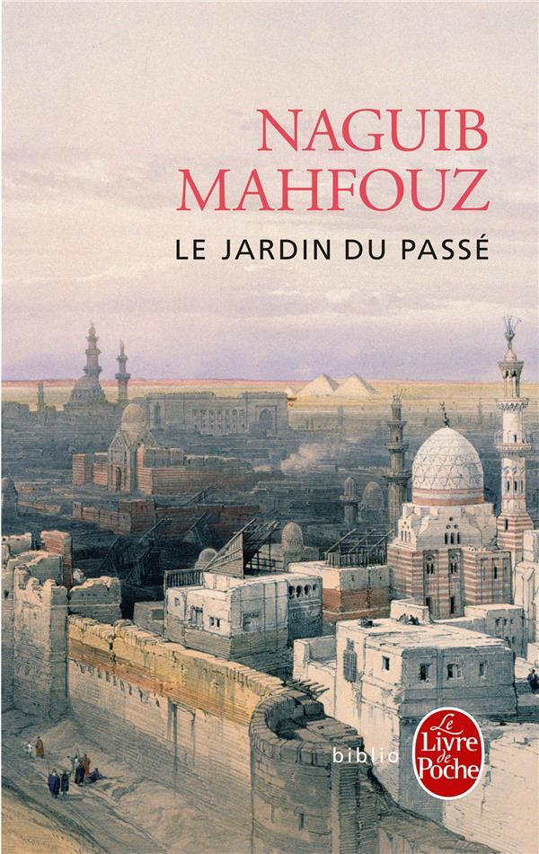 LE JARDIN DU PASSE MAHFOUZ, NAGUIB LGF/Livre de Poche
