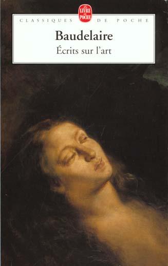 ECRITS SUR L'ART BAUDELAIRE CHARLES LGF/Livre de Poche