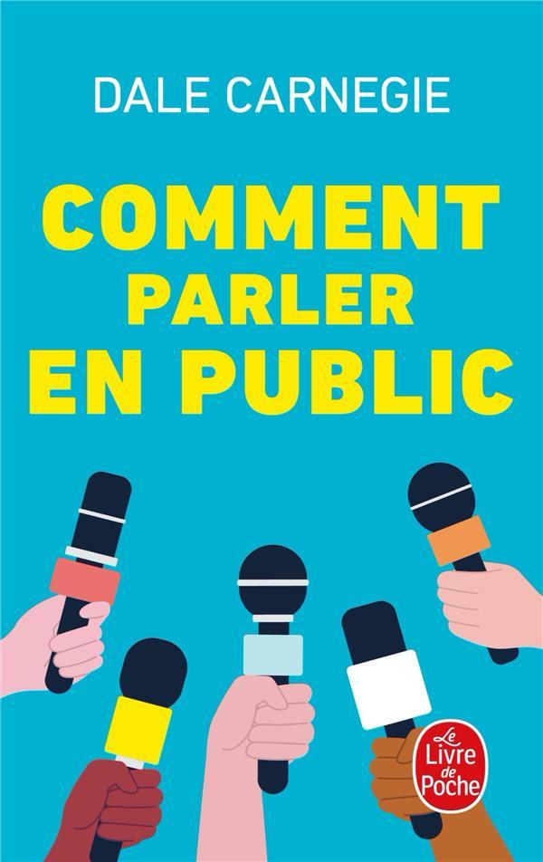 COMMENT PARLER EN PUBLIC CARNEGIE-D LGF/Livre de Poche