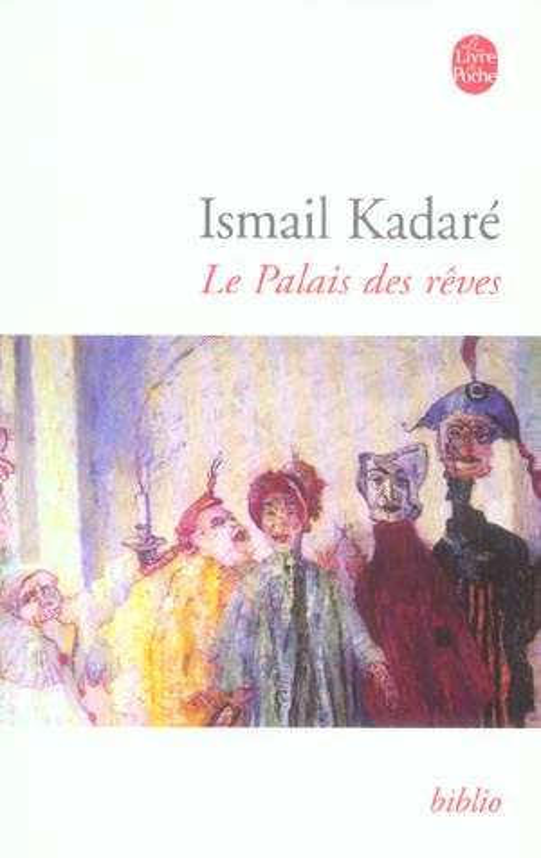 LE PALAIS DES REVES KADARE ISMAIL LGF