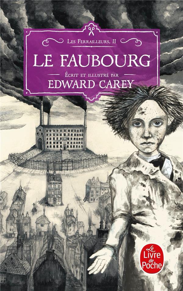 LES FERRAILLEURS T.2  -  LE FAUBOURG CAREY, EDWARD NC