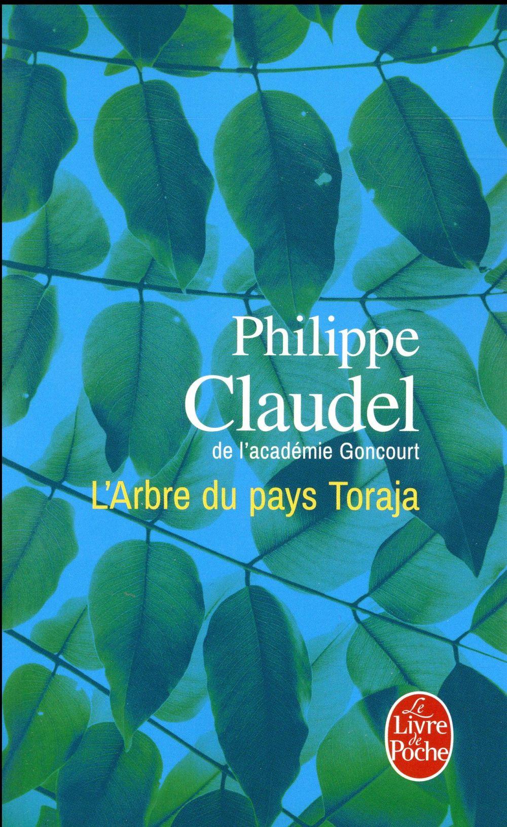 L'ARBRE DU PAYS TORAJA CLAUDEL PHILIPPE Le Livre de poche