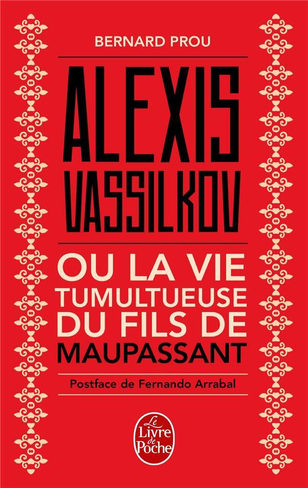 Prou Bernard - ALEXIS VASSILKOV OU LA VIE TUMULTUEUSE DU FILS DE MAUPASSANT