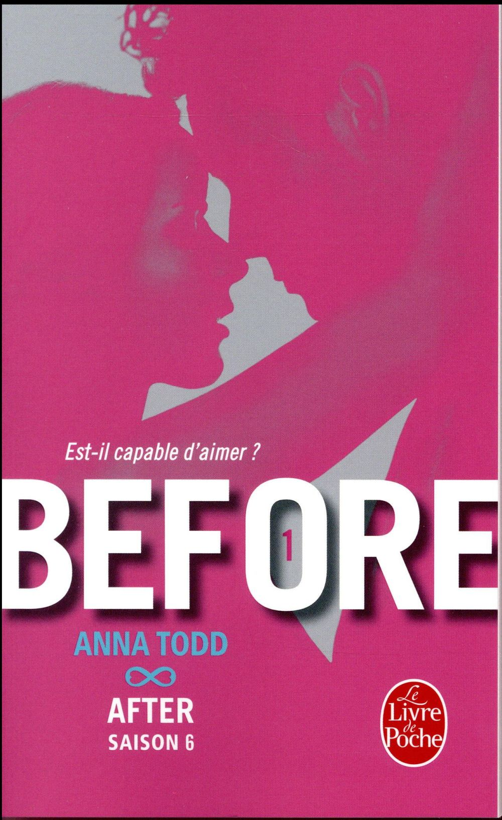 AFTER T.6  -  BEFORE T.1  -  EST-IL CAPABLE D'AIMER ? TODD ANNA Le Livre de poche