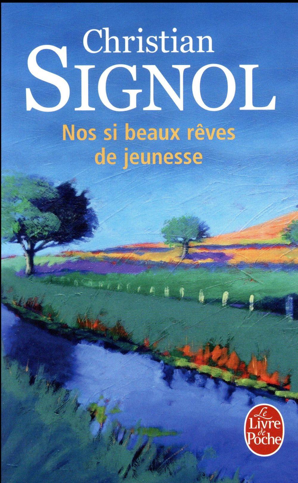 NOS SI BEAUX REVES DE JEUNESSE Signol Christian Le Livre de poche