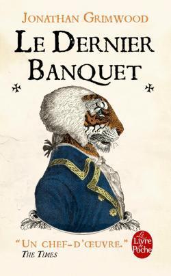 Grimwood Jon Courtenay - LE DERNIER BANQUET