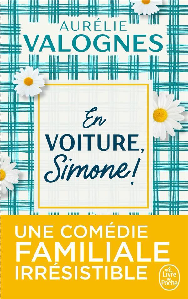 EN VOITURE, SIMONE ! VALOGNES AURELIE LGF/Livre de Poche