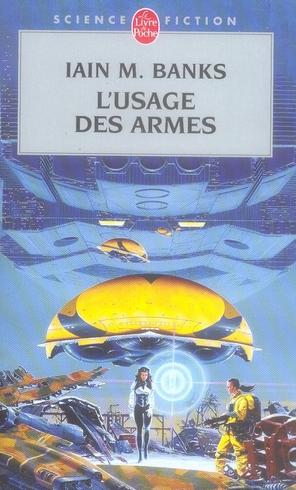 L'USAGE DES ARMES (CYCLE DE LA CULTURE, TOME 2) BANKS I M LGF/Livre de Poche