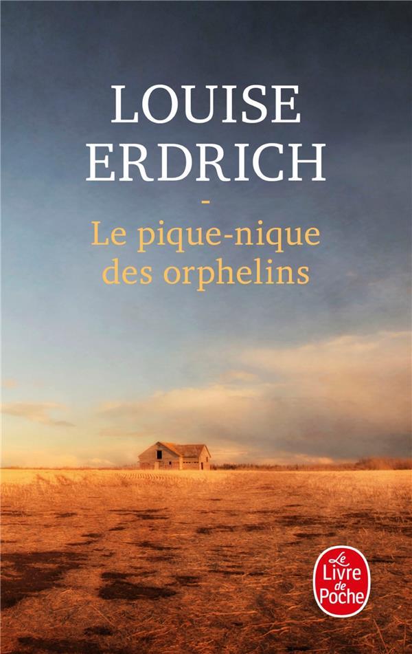 LE PIQUE-NIQUE DES ORPHELINS ERDRICH LOUISE NC