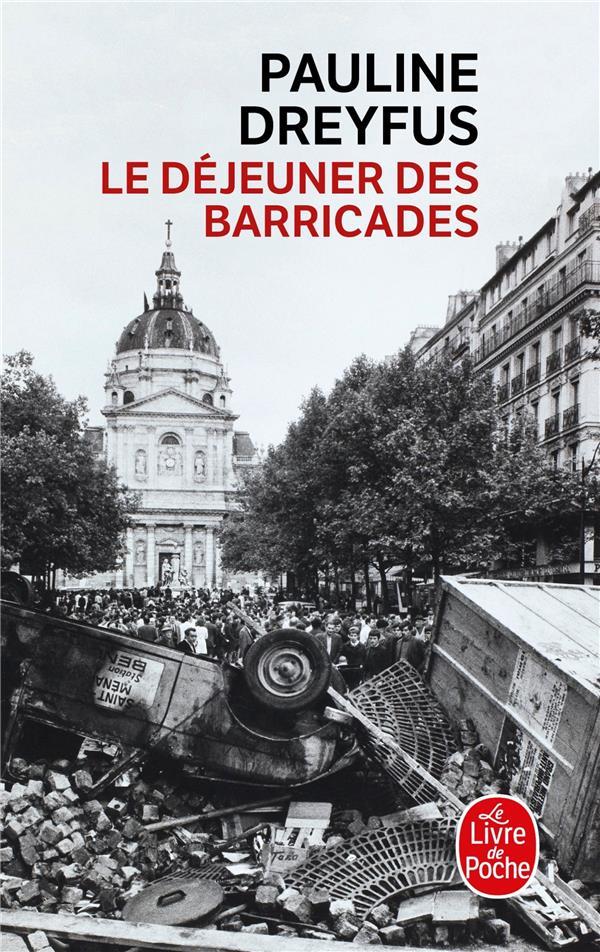 LE DEJEUNER DES BARRICADES DREYFUS PAULINE LGF/Livre de Poche