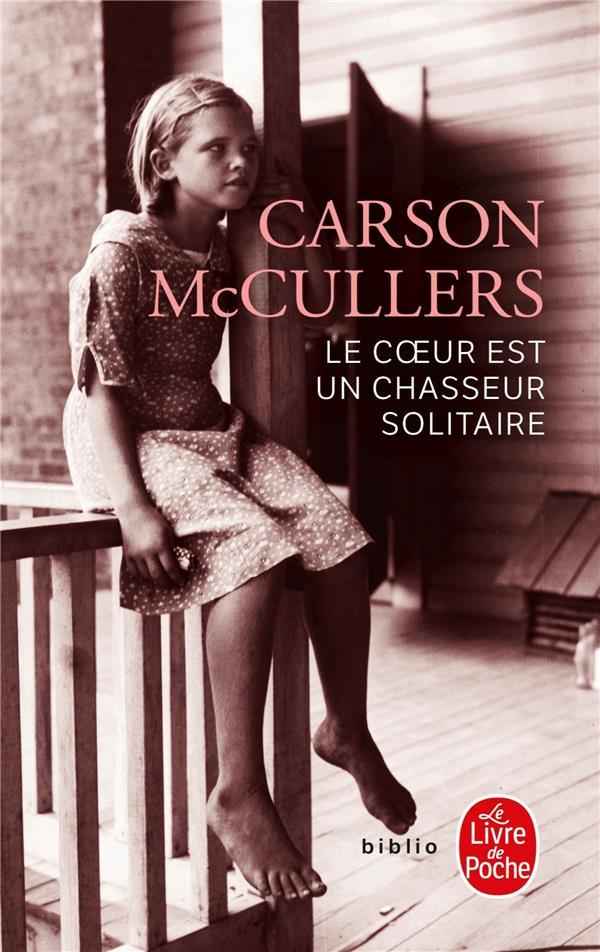 LE COEUR EST UN CHASSEUR SOLITAIRE MCCULLERS, CARSON LGF/Livre de Poche