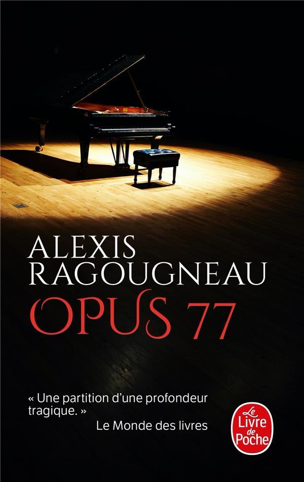 OPUS 77 RAGOUGNEAU, ALEXIS LGF/Livre de Poche