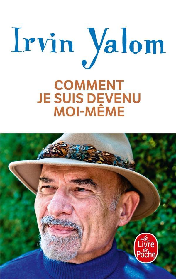 COMMENT JE SUIS DEVENU MOI-MEME YALOM IRVIN LGF/Livre de Poche
