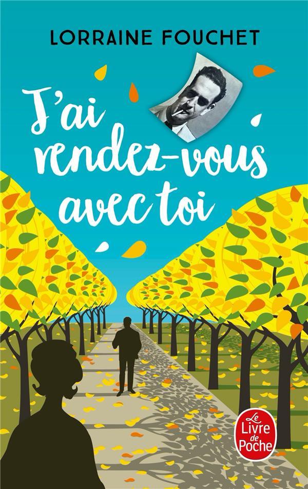 J'AI RENDEZ-VOUS AVEC TOI FOUCHET, LORRAINE LGF/Livre de Poche