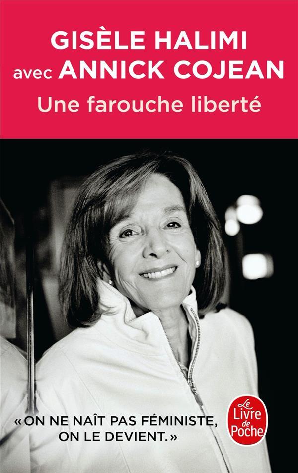 UNE FAROUCHE LIBERTE HALIMI/COJEAN LGF/Livre de Poche