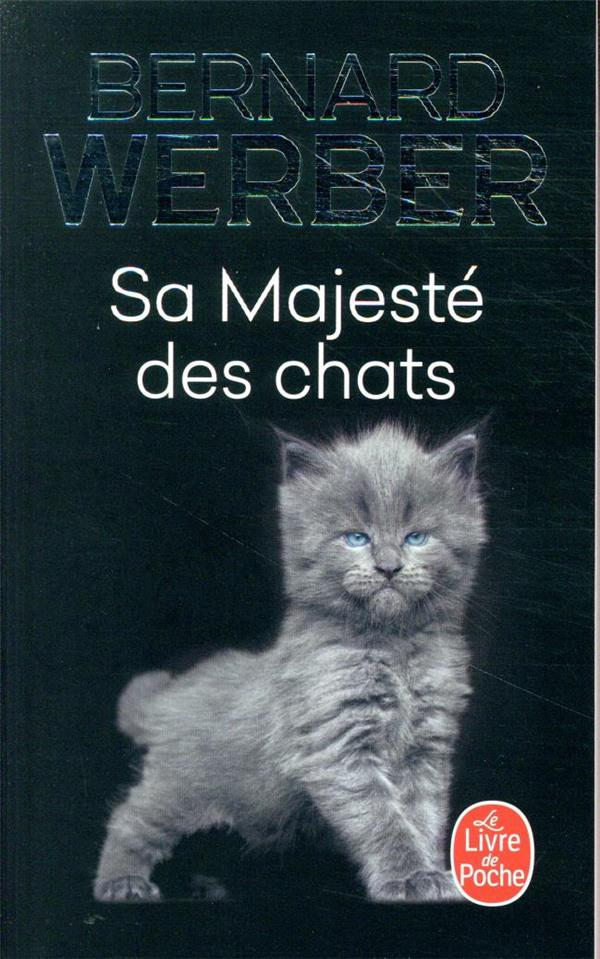 SA MAJESTE DES CHATS WERBER, BERNARD LGF/Livre de Poche