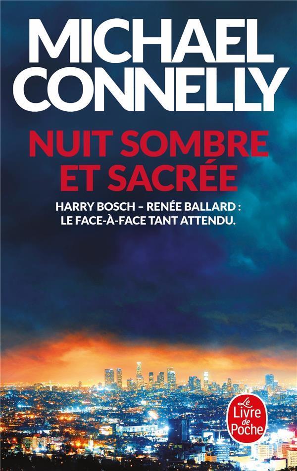 NUIT SOMBRE ET SACREE CONNELLY MICHAEL LGF/Livre de Poche