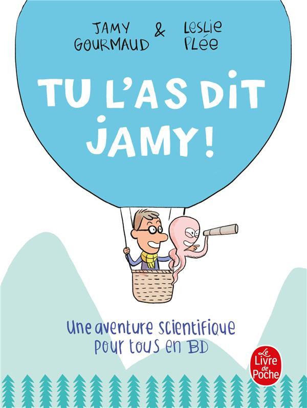 TU L'AS DIT JAMY ! UNE AVENTURE SCIENTIFIQUE POUR TOUS EN BD