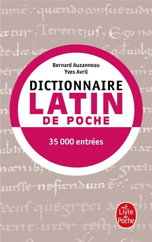 DICTIONNAIRE LATIN DE POCHE AVRIL-Y+AUZANNEAU-B LGF/Livre de Poche