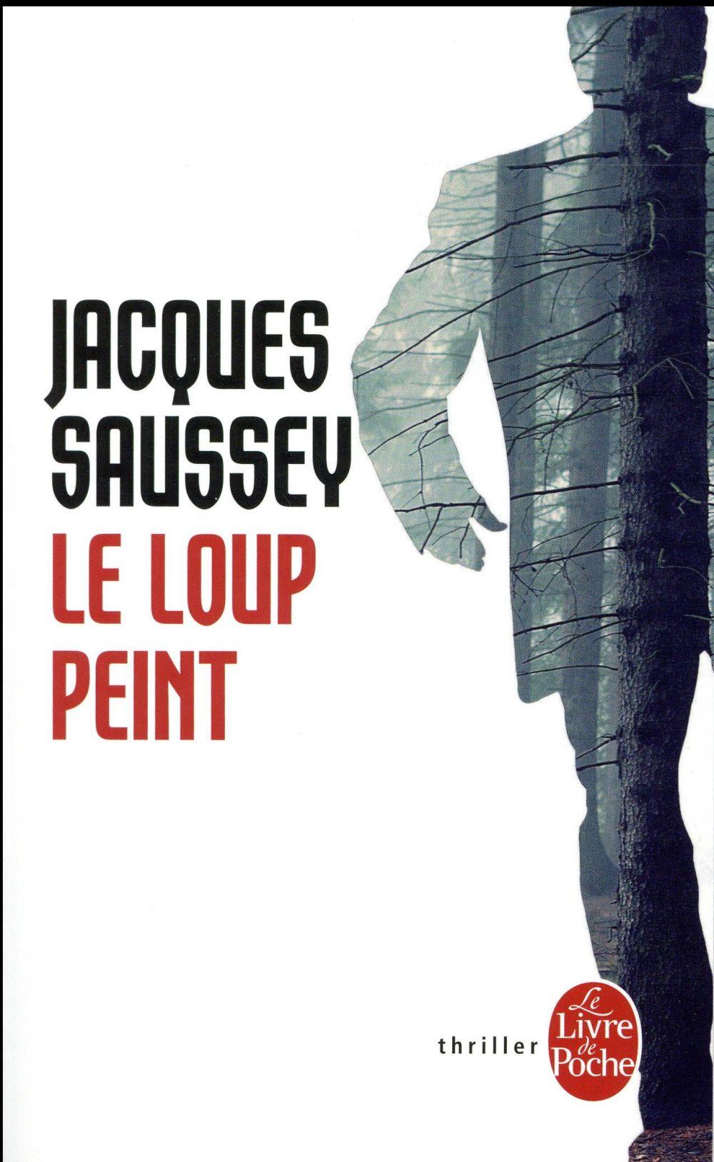 LE LOUP PEINT Saussey Jacques Le Livre de poche