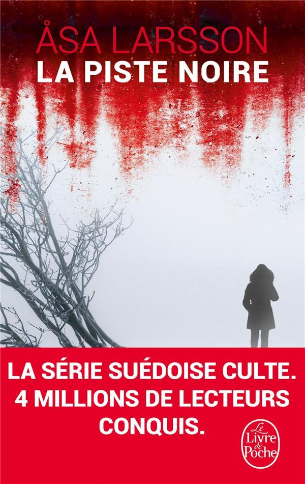 LA PISTE NOIRE Larsson Asa Le Livre de poche