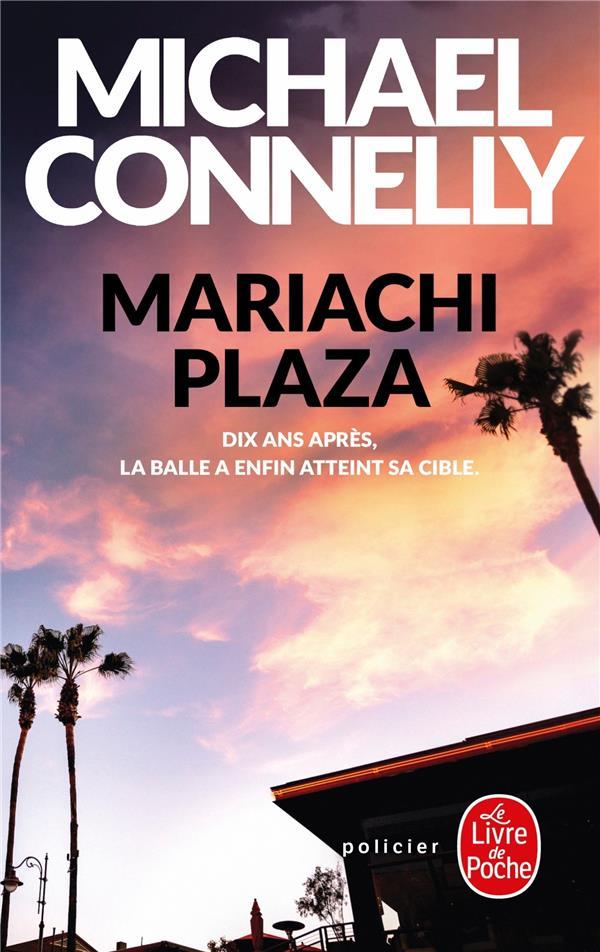 MARIACHI PLAZA Connelly Michael Le Livre de poche