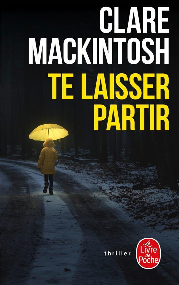 TE LAISSER PARTIR Mackintosh Clare Le Livre de poche