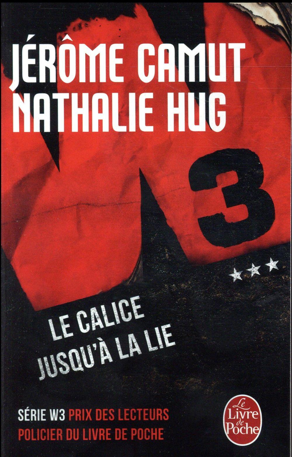 W3 T.3  -  LE CALICE JUSQU'A LA LIE Hug Nathalie Le Livre de poche