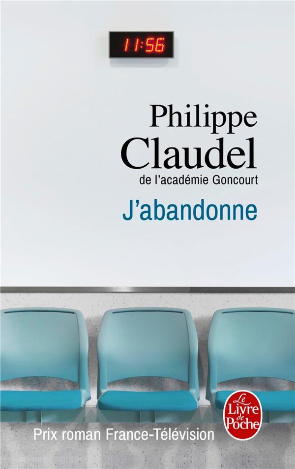 J'ABANDONNE Claudel Philippe Le Livre de poche