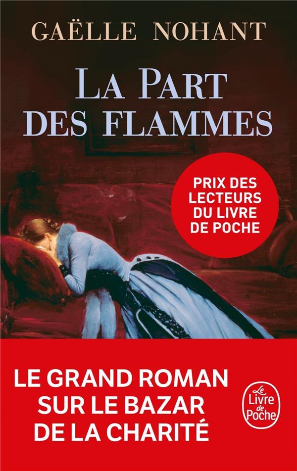 LA PART DES FLAMMES Nohant Gaëlle Le Livre de poche
