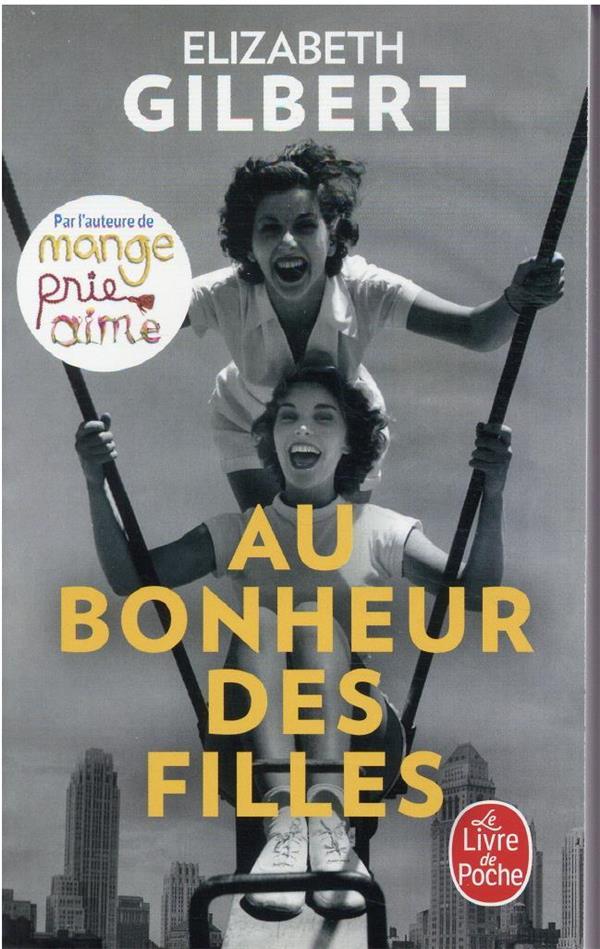 AU BONHEUR DES FILLES GILBERT, ELIZABETH LGF/Livre de Poche