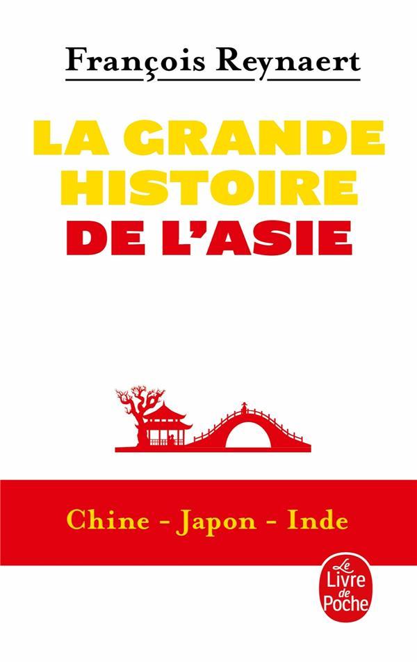 LA GRANDE HISTOIRE DE L'ASIE REYNAERT FRANCOIS NC