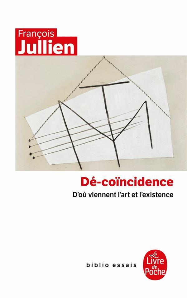 DE-COINCIDENCE  -  D'OU VIENNENT L'ART ET L'EXISTENCE JULLIEN, FRANCOIS NC